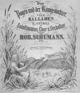 """1850 - Autograph von Schumanns """"Vom Pagen und der Königstochter""""."""